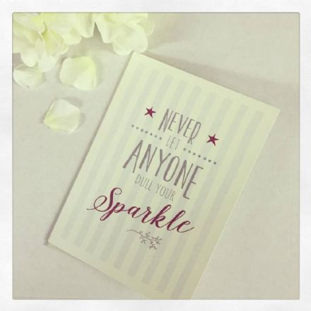 East Of India Card Never Let Anyone Dull Your Sparkle